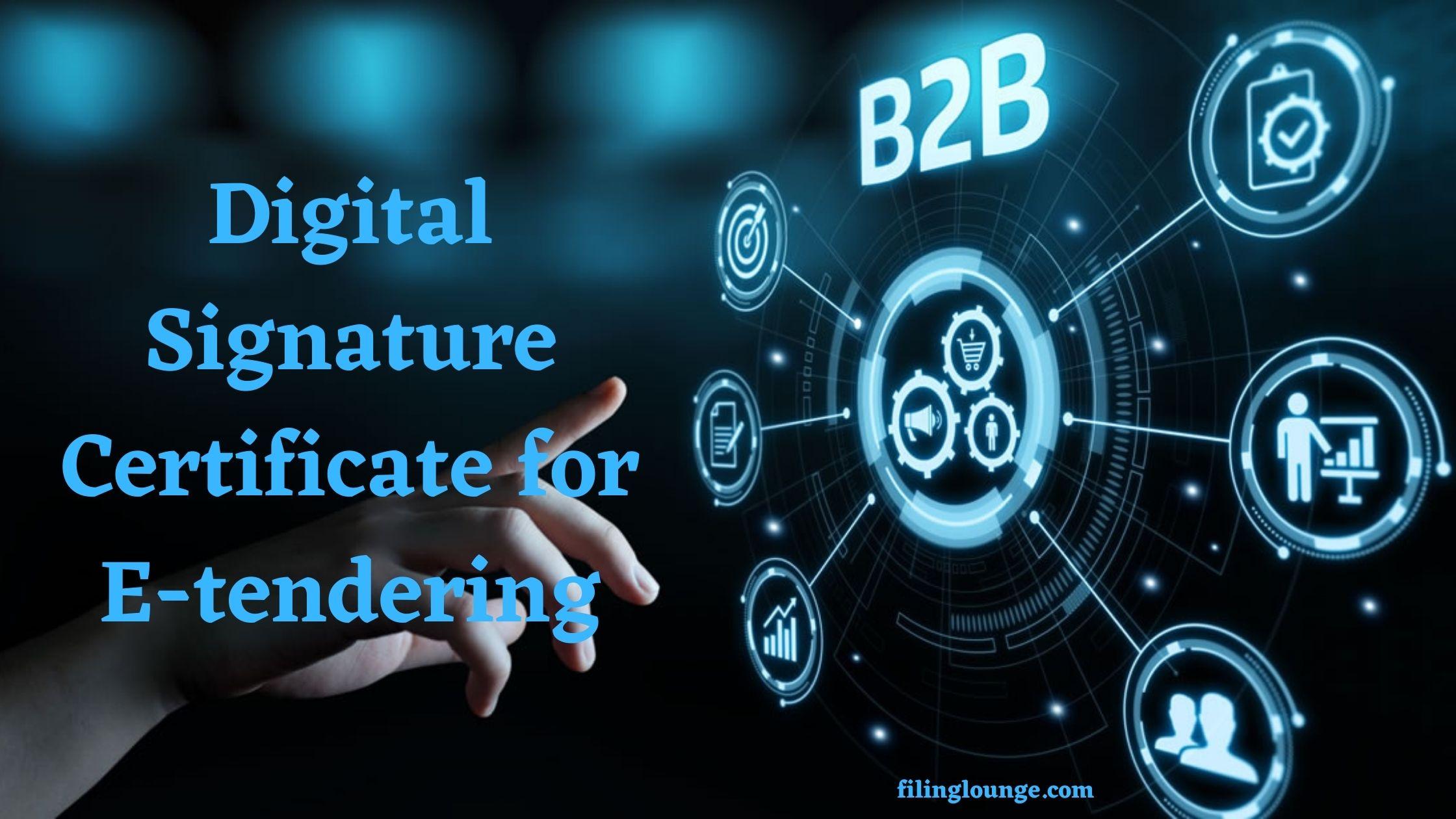 Digital Signature Certificate for E-tendering